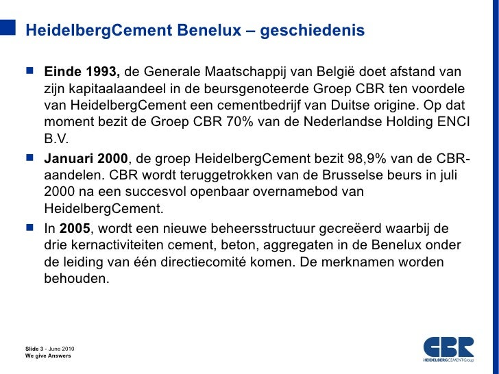 HeidelbergCement Benelux – geschiedenis Einde 1993, de Generale Maatschappij van België doet afstand van  zijn kapitaalaa...