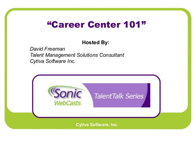 "Cytiva Software, Inc. ""Career Center 101"" Hosted By: David Freeman Talent Management Solutions Consultant Cytiva Software ..."
