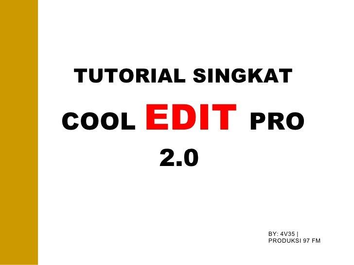 TUTORIAL SINGKAT COOL  EDIT   PRO 2.0  BY: 4V35   PRODUKSI 97 FM