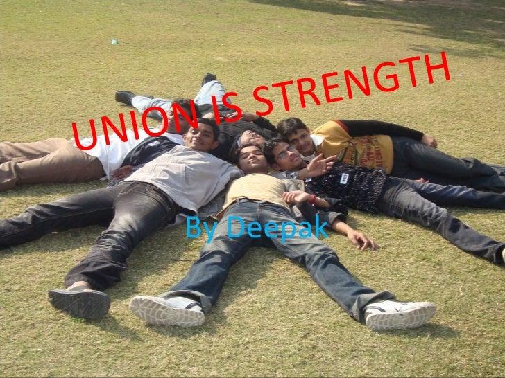 UNION IS STRENGTH By Deepak