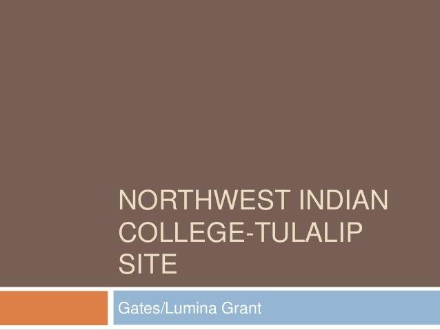 NORTHWEST INDIAN COLLEGE-TULALIP SITE Gates/Lumina Grant