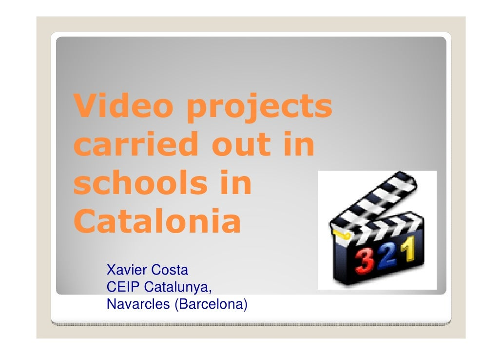 Video projects carried out in schools in Catalonia  Xavier Costa  CEIP Catalunya,  Navarcles (Barcelona)