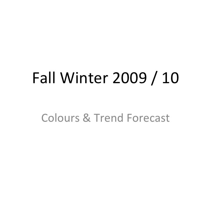 Fall Winter 2009 / 10 Colours & Trend Forecast