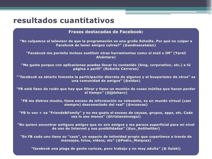 """resultados cuantitativos                            Frases destacadas de Facebook:   """"No culpamos al televisor de que la p..."""