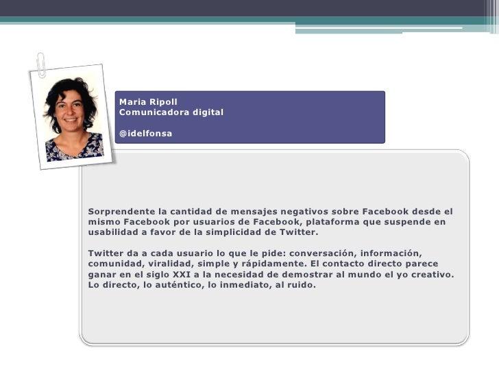 Maria Ripoll       Comunicadora digital        @idelfonsa     Sorprendente la cantidad de mensajes negativos sobre Faceboo...