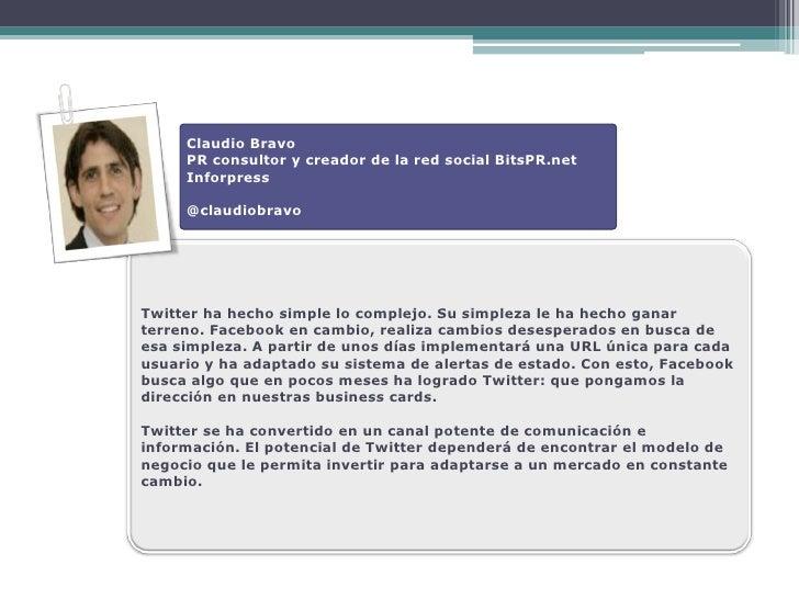 Claudio Bravo      PR consultor y creador de la red social BitsPR.net      Inforpress       @claudiobravo     Twitter ha h...