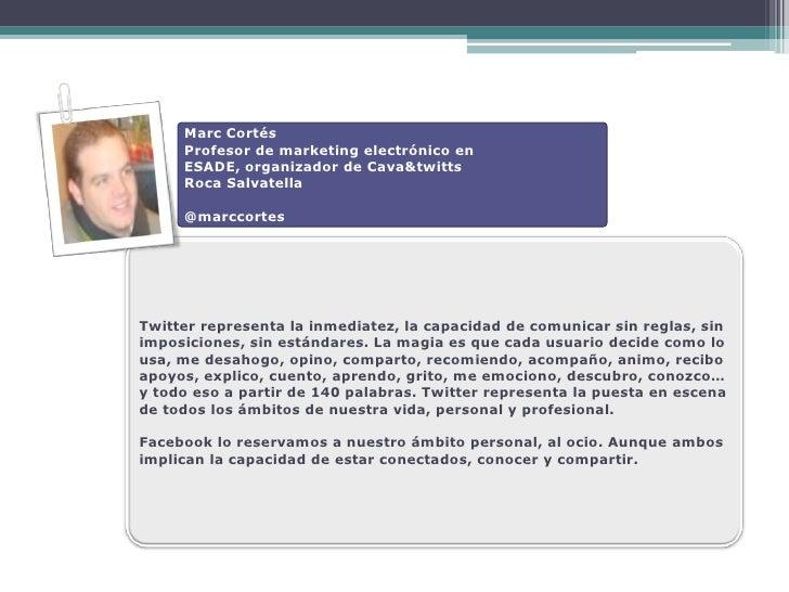 Marc Cortés      Profesor de marketing electrónico en      ESADE, organizador de Cava&twitts      Roca Salvatella       @m...
