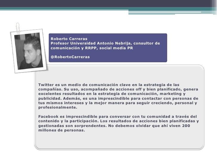 Roberto Carreras      Profesor Universidad Antonio Nebrija, consultor de      comunicación y RRPP, social media PR       @...