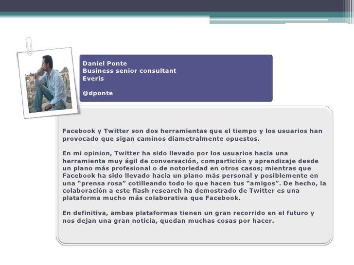 Daniel Ponte      Business senior consultant      Everis       @dponte     Facebook y Twitter son dos herramientas que el ...