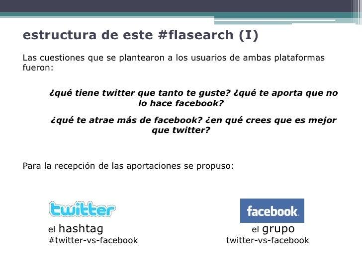 estructura de este #flasearch (I) Las cuestiones que se plantearon a los usuarios de ambas plataformas fueron:         ¿qu...