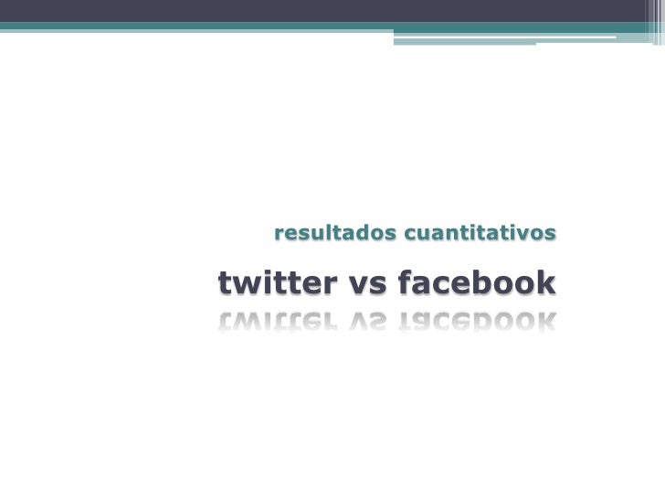 resultados cuantitativos  twitter vs facebook