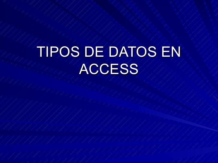 TIPOS DE DATOS EN ACCESS