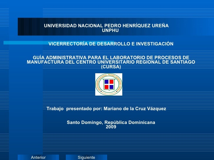 <ul><li>UNIVERSIDAD NACIONAL PEDRO HENRÍQUEZ UREÑA  UNPHU  VICERRECTORÍA DE DESARROLLO E INVESTIGACIÓN   GUÍA ADMINISTRATI...
