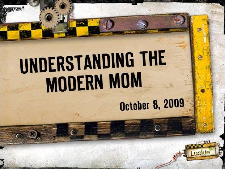 The origin of modern mom