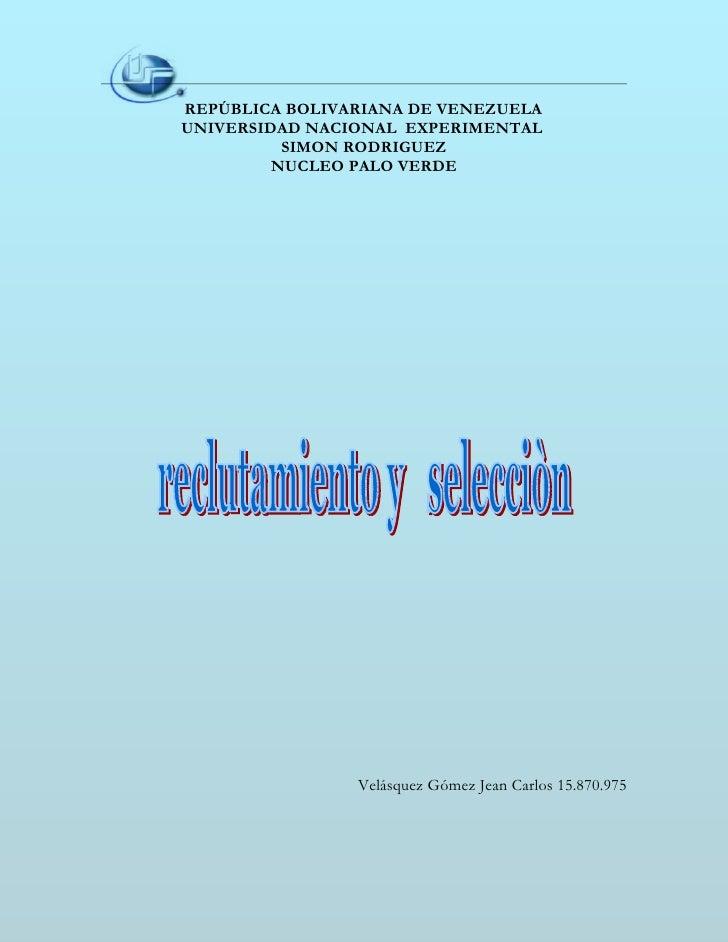 REPÚBLICA BOLIVARIANA DE VENEZUELA UNIVERSIDAD NACIONAL EXPERIMENTAL           SIMON RODRIGUEZ          NUCLEO PALO VERDE ...
