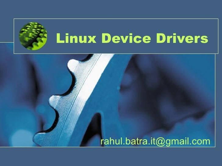 Linux Device Drivers [email_address]