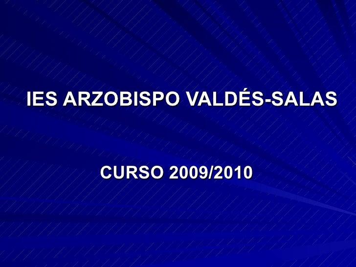 IES ARZOBISPO VALDÉS-SALAS CURSO 2009/2010