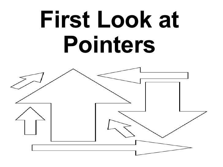 First Look at Pointers