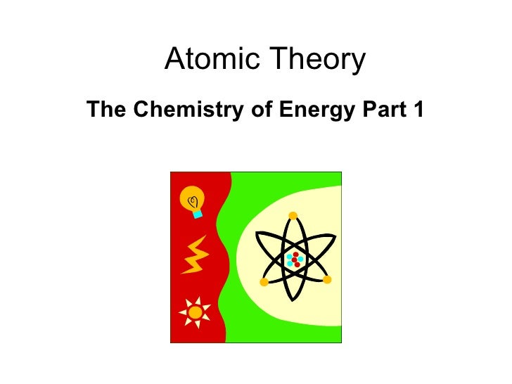 Atomic Theory The Chemistry of Energy Part 1