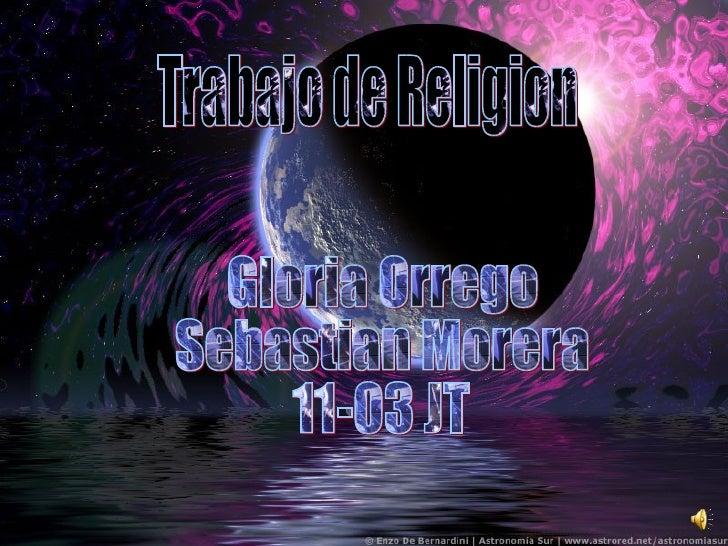 Trabajo de Religion Gloria Orrego Sebastian Morera 11-03 JT