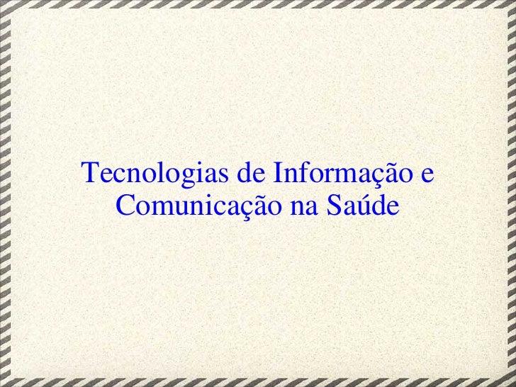 Tecnologias de Informação e Comunicação na Saúde