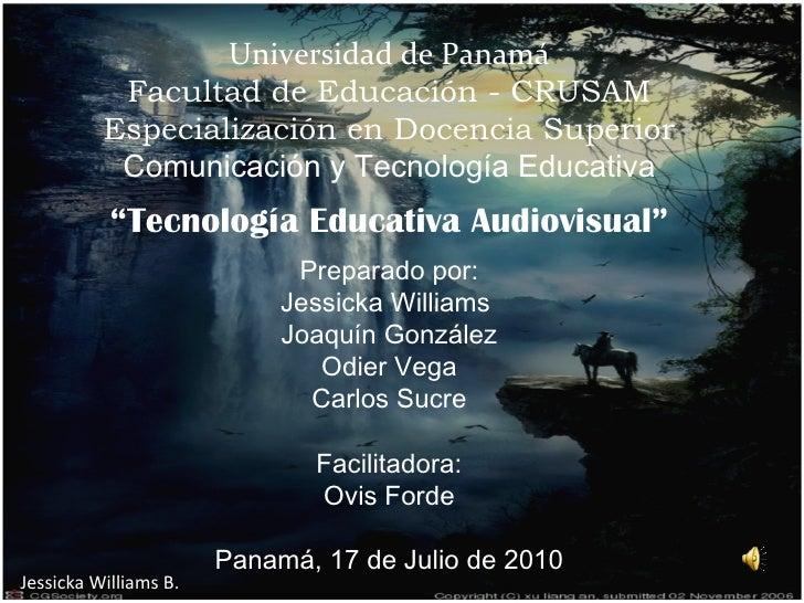 Universidad de Panamá Facultad de Educación - CRUSAM Especialización en Docencia Superior  Comunicación y Tecnología Educa...
