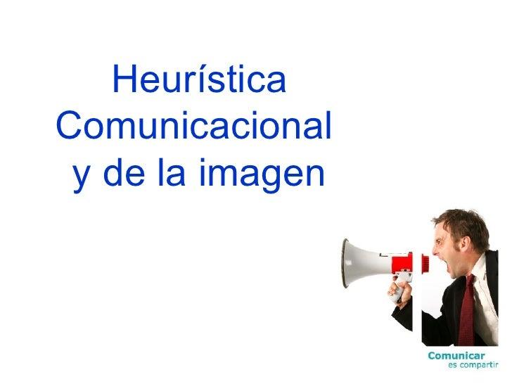 Heurística Comunicacional  y de la imagen