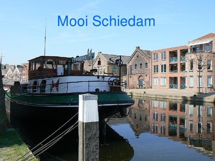 Mooi Schiedam Mooi Schiedam