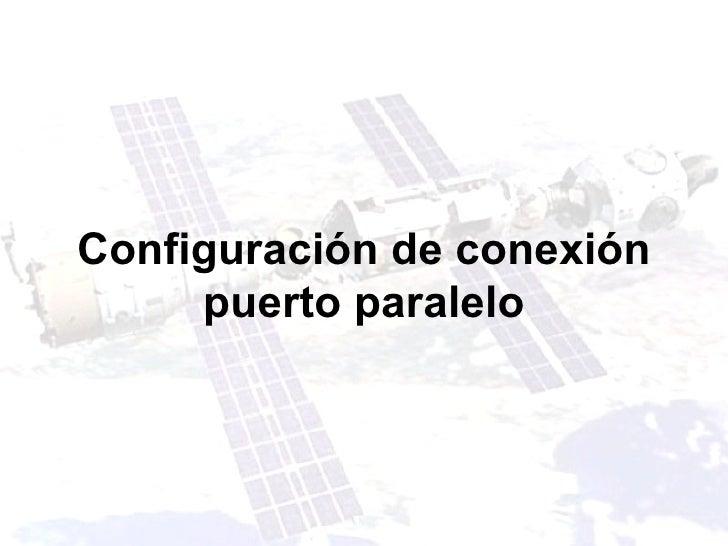 Configuración de conexión puerto paralelo
