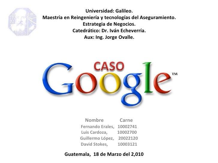 Nombre  Carne Fernando Erales,  10002741 Luis Cardoza,  10002700 Guillermo López,  20022120 David Stokes,  10003121 Univer...