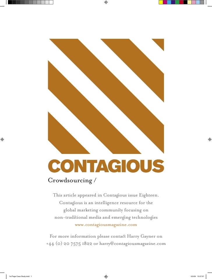 Crowdsourcing /   This article appeared in Contagous issue Eighteen.     Contagous is an intelligence resource for the    ...
