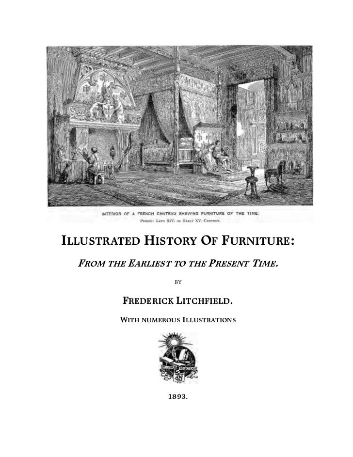 ILLUSTRATED HISTORY OF FURNITURE FROM THE EARLIEST TO PRESENT TIME