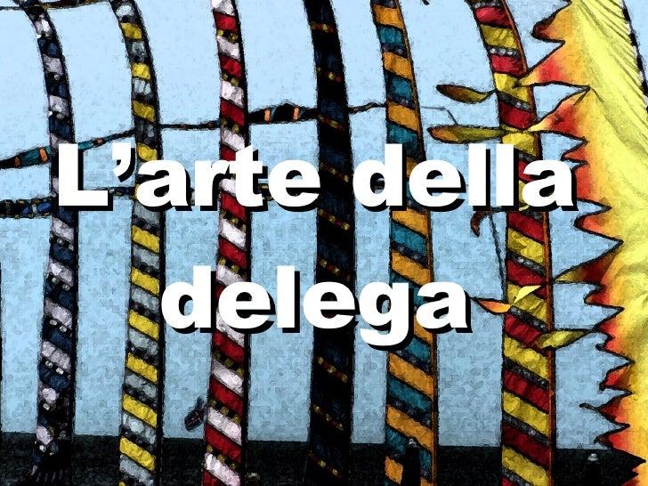 L'arte della delega