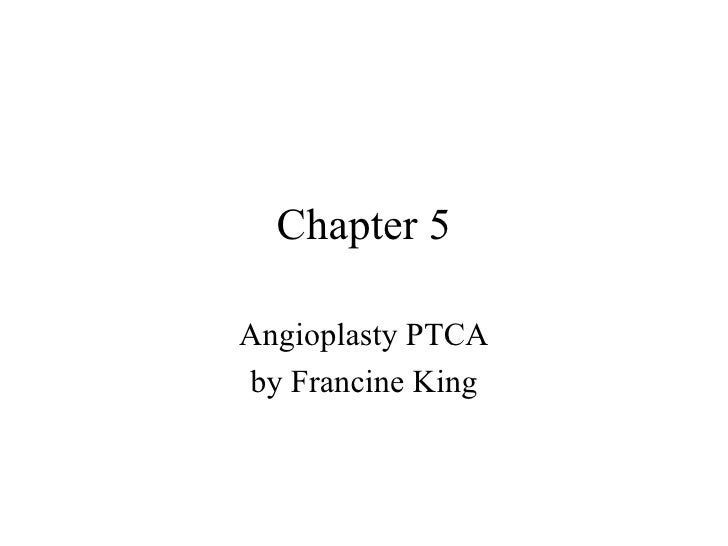 Chapter 5 Angioplasty PTCA by Francine King