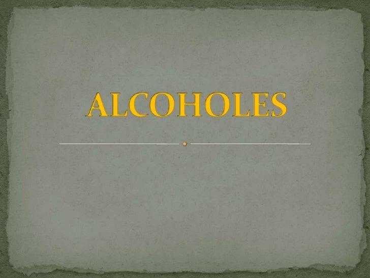 ALCOHOLES<br />
