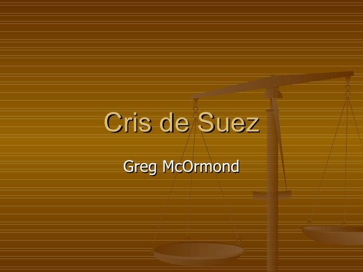 Cris de Suez Greg McOrmond