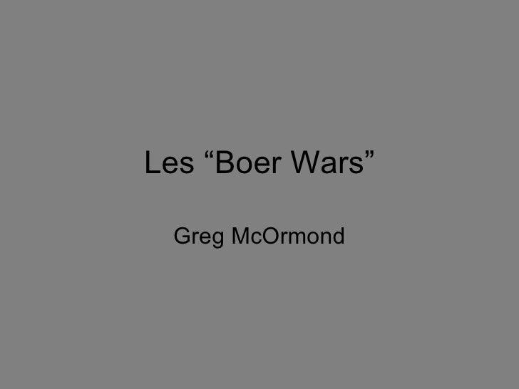 "Les ""Boer Wars"" Greg McOrmond"