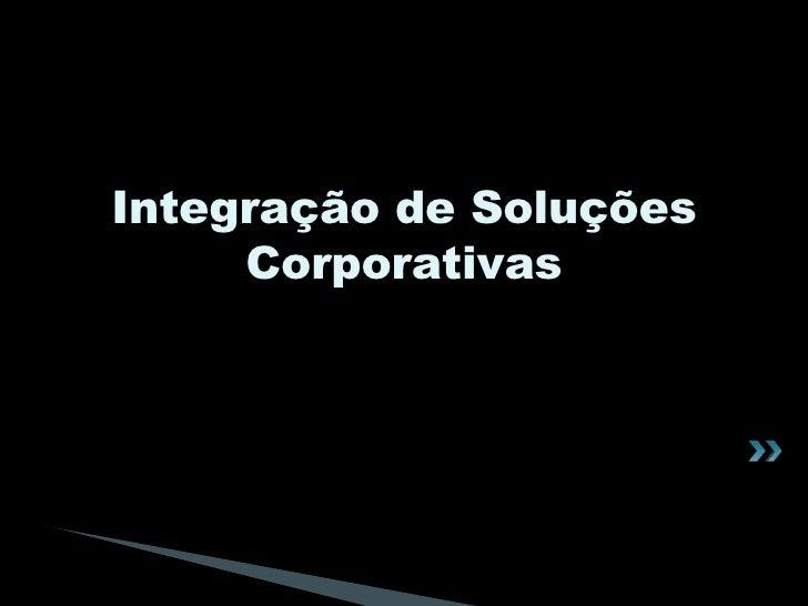 Integração de Soluções Corporativas