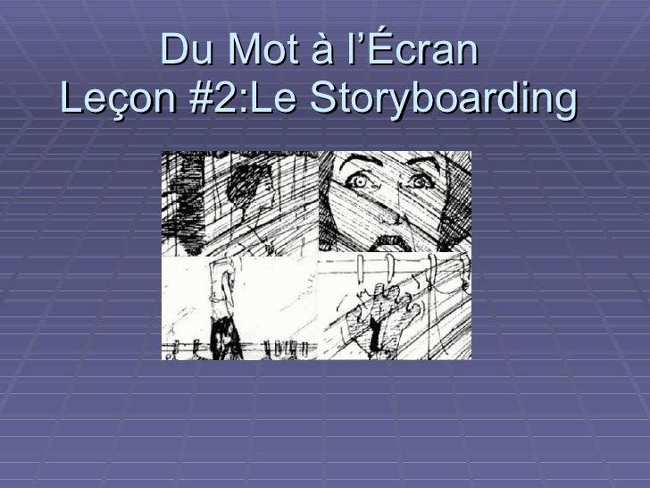 Du Mot à l'Écran Leçon #2:Le Storyboarding