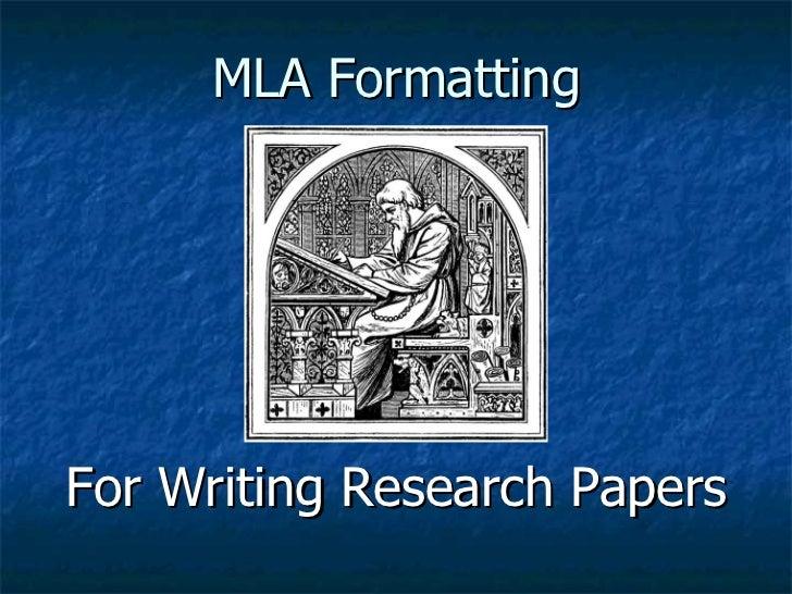 MLA Formatting <ul><li>For Writing Research Papers </li></ul>