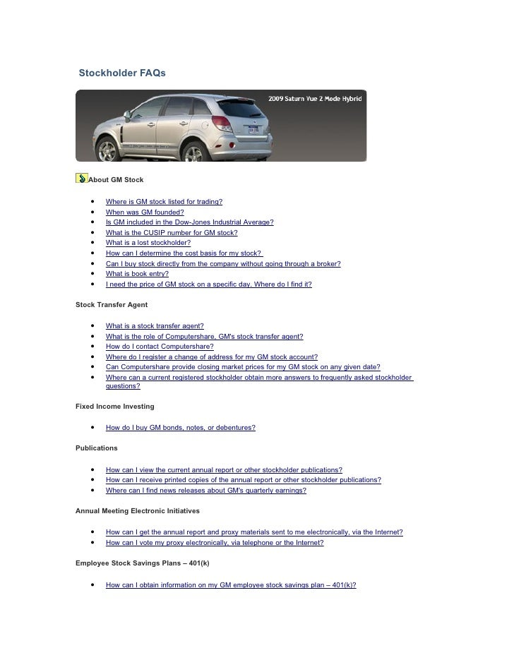 Stockholder FAQs        About GM Stock       •   Where is GM stock listed for trading?     •   When was GM founded?     • ...