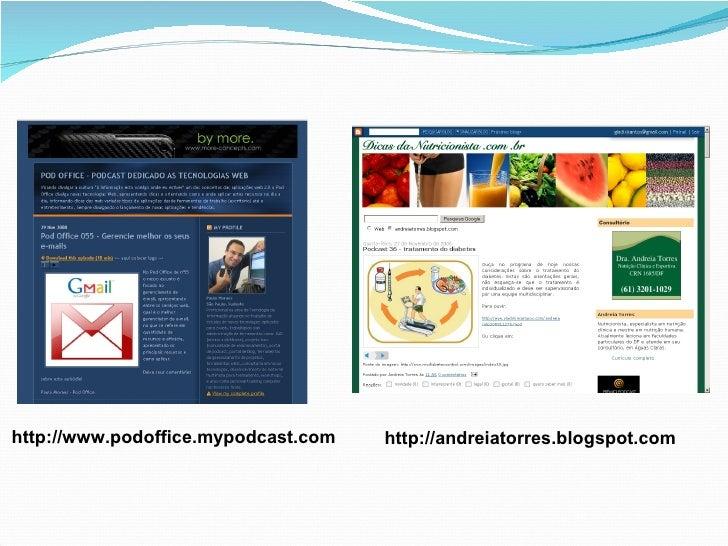 http://www.podoffice.mypodcast.com http://andreiatorres.blogspot.com