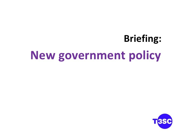 Briefing: New government policy