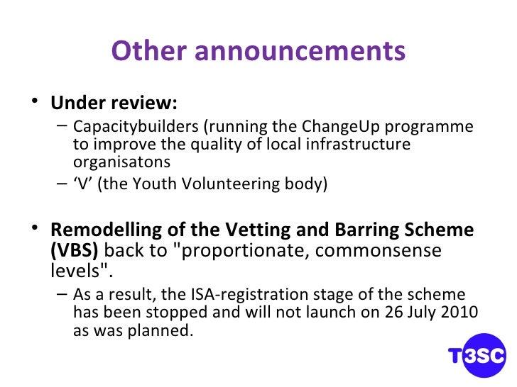 Other announcements <ul><li>Under review: </li></ul><ul><ul><li>Capacitybuilders (running the ChangeUp programme to improv...