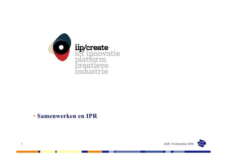 •Samenwerken en IPR    1                          Delft, 16 december 2009