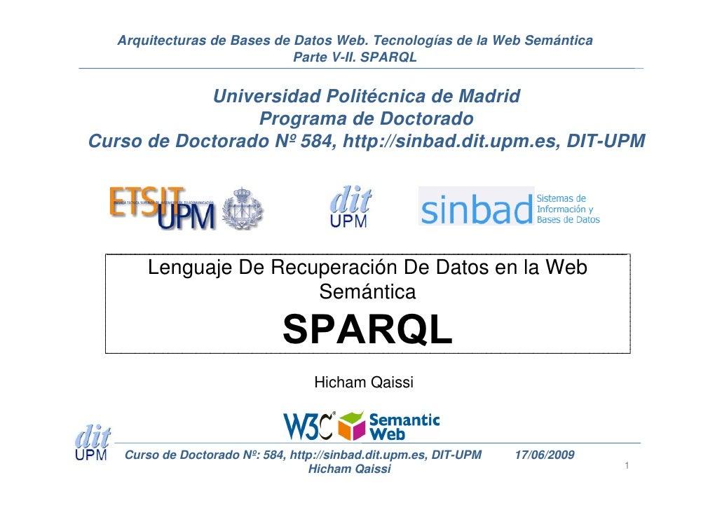 Arquitecturas de Bases de Datos Web. Tecnologías de la Web Semántica                              Parte V-II. SPARQL      ...