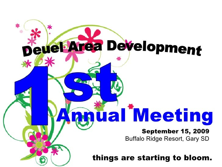 Annual Meeting September 15, 2009 Buffalo Ridge Resort, Gary SD things are starting to bloom.