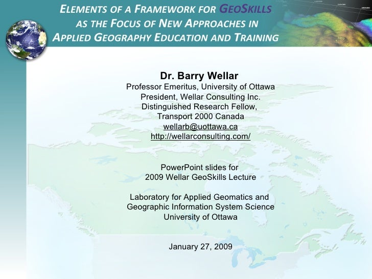 Dr. Barry Wellar  Professor Emeritus, University of Ottawa President, Wellar Consulting Inc. Distinguished Research Fellow...