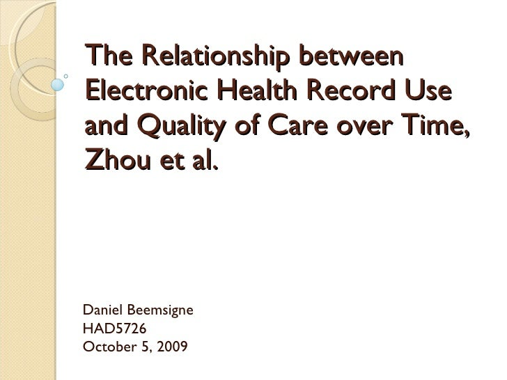The Relationship between Electronic Health Record Use and Quality of Care over Time, Zhou et al. Daniel Beemsigne HAD5726 ...