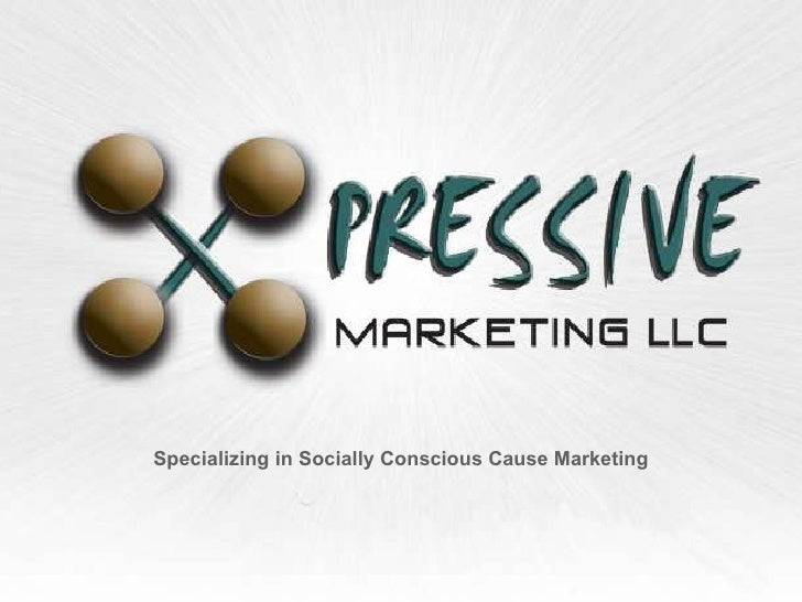 Specializing in Socially Conscious Cause Marketing